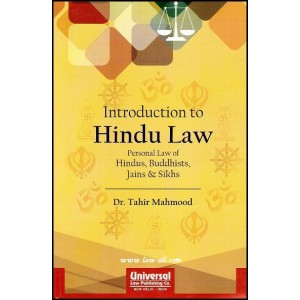 Dr. Tahir Mohmood's Introduction to Hindu Law - Personal Law of Hindus, Buddhists, Jains & Sikhs by Universal Law Publishing Co.
