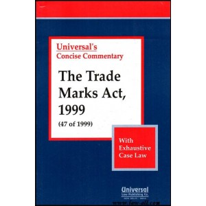 Universal's Concise Commentary on The Trade Marks Act, 1999 with Exhaustive Case Law