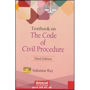 Universal Law Publishing's Textbook On The Code of Civil Procedure, 1908 (CPC) for BSL & L.L.B Law Students by Sukumar Ray