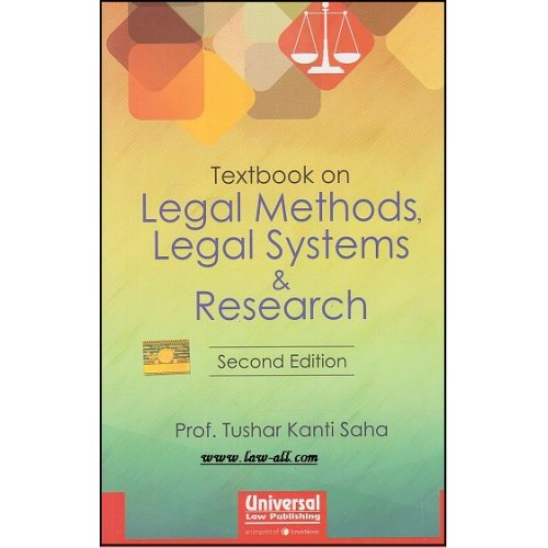 Universal's Textbook on Legal Methods, Legal Systems & Research by Prof. Tushar Kanti Saha (2nd Edn. Sep.2015)