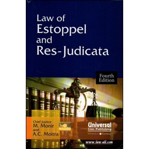 Law of Estoppel and Res-Judicata [HB] | Chief Justice M. Monir & A. C. Moitra | Universal Law Publishing