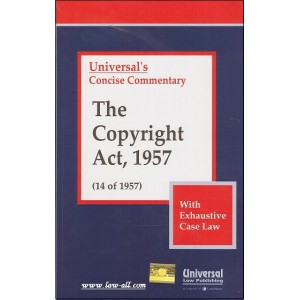 Universal's Concise Commentary The Copyright Act, 1957 (14 of 1957)