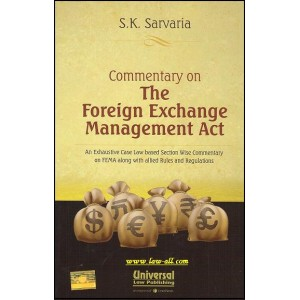 Commentary on The Foreign Exchange Management Act | S. K. Sarvaria | Universal law publishing