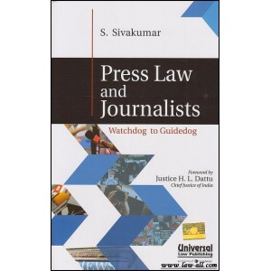 Press Law and Journalists - Watchdog to Guidedog [HB] | S. Sivakumar | Universal Law Publishing