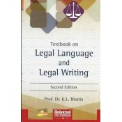 Universal's Legal Language & Legal Writing For B.S.L & LL.B by Prof. Dr. K. L. Bhatia