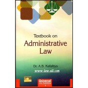 Universal's Textbook on Administrative Law for BSL & LL.B by Dr. A. B. Kafaltiya