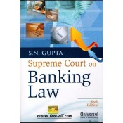 Universal's Supreme Court on Banking Law by S. N. Gupta