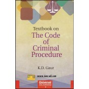Universal's Textbook on The Code of Criminal Procedure [Cr.p.c] for BSL, LL.B by K. D. Gaur