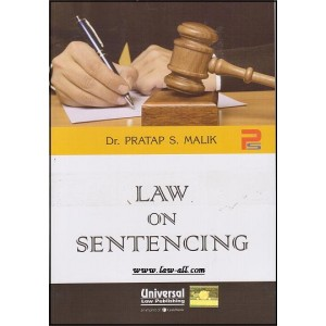 Law On Sentencing by Dr. Pratap S. Malik, Universal Law Pub