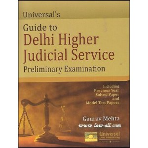 Universal's Guide to Delhi Higher Judicial Service Preliminary Examination by Gaurav Mehta