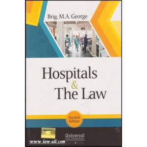 Universal's Hospitals & The Law by Brig. M. A. George