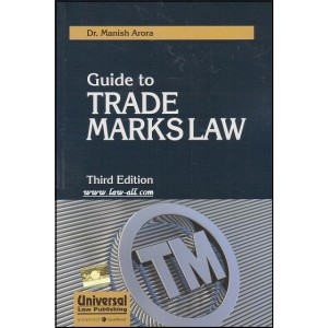 Universal's Guide to Trade Marks Law by Dr. Manish Arora