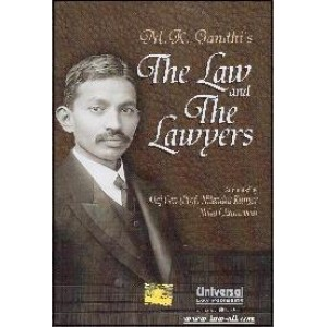M. K. Gandhi's The Law and The Lawyers by Maj Gen (Prof). Nilendra Kumar & Neha Chaturvedi | Universal Law Publishing