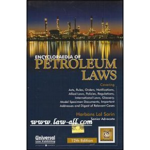 Universal's Encyclopedia of Petroleum Laws by Harbans Lal Sarin