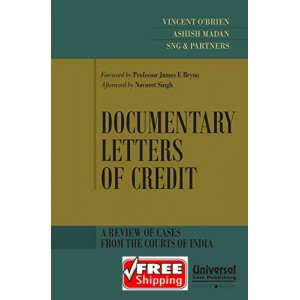 Universal's Documentary Letters of Credit : A Review of Cases from the Courts of India by Vinscent O'Brien, Ashish Madan, SNG & Parteners
