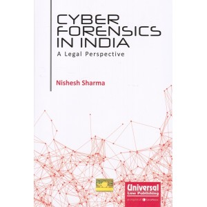 Universal's Cyber Forensics in India - A Legal Perspective by Nishesh Sharma