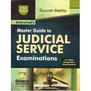 Universal's Master Guide to Judicial Service Examinations 2017 & Other Competitive Examinations by Gaurav Mehta [JMFC]