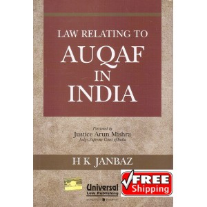Universal's Law Relating to Auqaf In India by H. K. Janbaz
