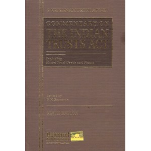 S. Krishnamurthi Aiyar's Commentary on The Indian Trusts Act Revised By S. K. Sarvaria | Universal Law Publishing