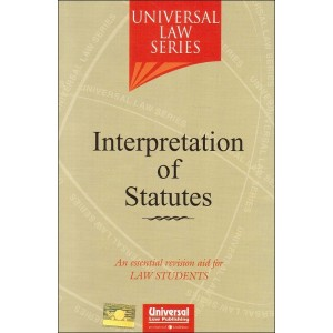 Universal Law Series on Interpretation of Statutes (IOS) By Himanshi Mittal