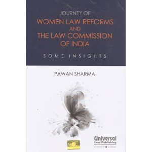 Universal's Journey of Women Law Reforms and The Law Commission of India Some Insights by Pawan sharma