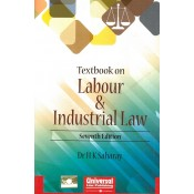 Universal's Textbook On Labour & Industrial Law by Dr. H. K. Saharay