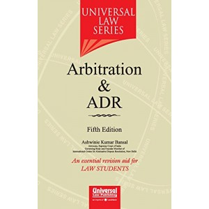 Universal Law Series on Arbitration & ADR for BSL & LL.B by Adv. Ashwinie Kumar Bansal