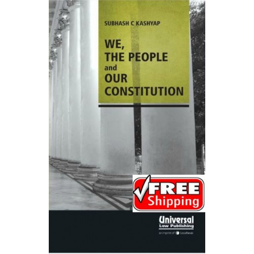 Universal's We, The People and Our Constitution by Subhash C. Kashyap [2017 HB Edition]