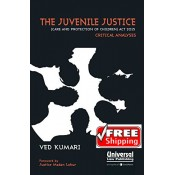 Universal's The Juvenile Justice (Care and Protection of Children) Act 2015 Critical Analyses by Ved Kumari