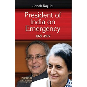 President of India on Emergency 1975-1977 [HB] | Janak Raj Jai | Universal Law Pub.