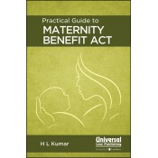 Universal's Practical Guide to Maternity Benefit Act by H. L. Kumar
