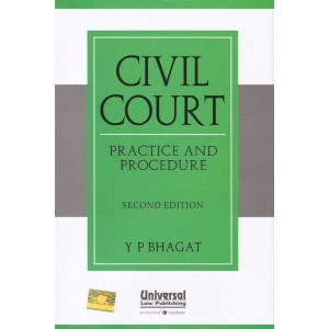 Universal's Civil Court Practice and Procedure [HB] by Y. P. Bhagat