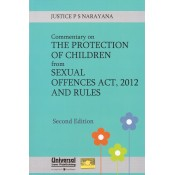 Universal's Commentary on The Protection of Children from Sexual Offences Act, 2012 and Rules [POCSO] by Justice P. S. Narayana