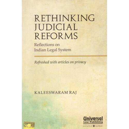 Universal's Rethinking Judicial Reforms Refletion on Indian Legal System by Kaleeswaram Raj