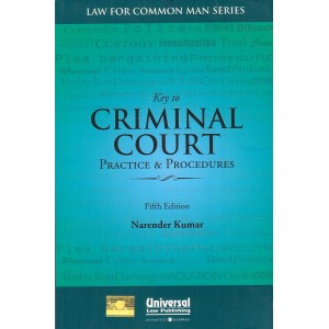 Universal's Key to Criminal Court Practice & Procedure by Narender Kumar