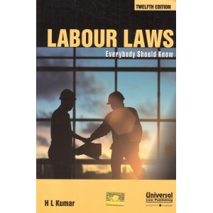 Universal's Labour Laws Everybody Should Know by H. L. Kumar