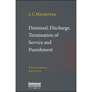 Universal's Dismissal, Discharge, Termination of Service and Punishment by L. C. Malhotra
