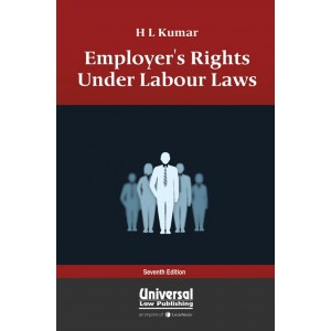 Universal's Employer's Rights Under Labour Laws by H. L. Kumar