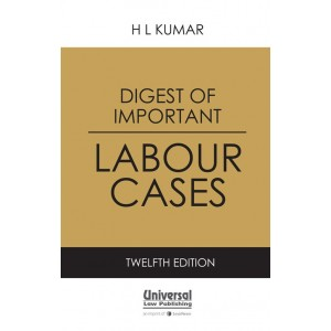 Universal's Digest of Important Labour Cases by H. L. Kumar