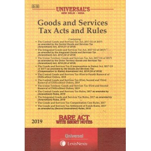 Universal's Bare Act on Goods and Services Tax Acts and Rules [GST Acts & Rules 2019]