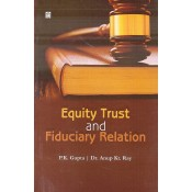 UBH's Equity Trust and Fiduciary Relation by P. K. Gupta & Dr. Anup Kr. Ray