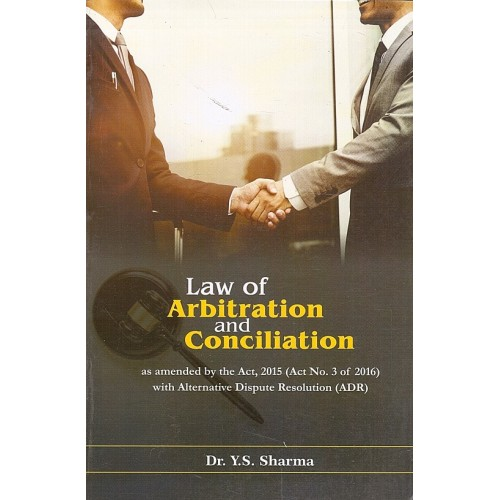 UBH's Law of Arbitration and Conciliation by Dr. Y. S. Sharma
