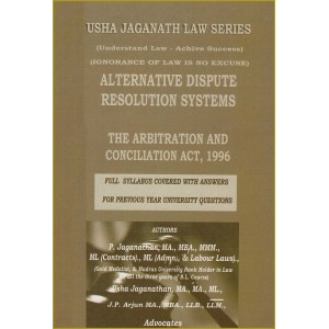 Usha Jaganath Law Series's Alternative Dispute Resolution Systems [ADR] & The Arbitration and Conciliation Act, 1996 for LLB / BL by P. Jaganathan
