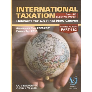 CA. Vinod Gupta's International Taxtation for CA Final May 2020 Exam [Paper 6C - Elective Paper New Course/Syllabus]