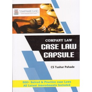 CS. Tushar Pahade's Company Law Case Law Capsule for CS Executive Paper 1 December 2018 Exam