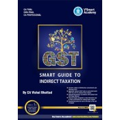 V'Smart Academy's Smart Guide to Indirect Taxation [IDT] GST for CA Final November 2019 Exam [Old and New Syllabus] By CA Vishal Bhattad | Bright18 Publication