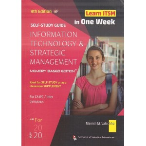 Valechha's Self Study Guide on Information Technology & Strategic Management [ITSM] for CA IPC/Inter May 2020 Exam by Manish M. Valechha [Old Syllabus] | Learn ITSM in One Week