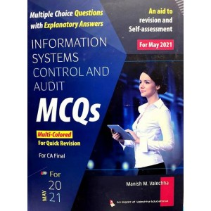 Valechha's Information Systems Control and Audit MCQs with Explanatory Answers (ISCA) for CA Final May 2021 Exam By Manish M. Valechha