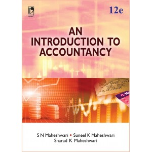 Vikas Publishing House's An Introduction to Accountancy for B. Com, M. Com, BBA & CA/CA/CMA Foundation Courses by Dr. S. N. Maheshwari, Dr. Suneel Maheshwari, CA. Sharad K. Maheshwari