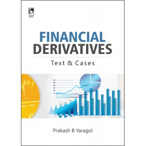 Vikas Publishing House's Financial Derivatives Test & Cases by Prakash B Yaragol